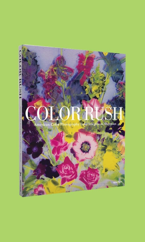 Color Rush American Color Photography From Stieglitz To Sherman Copyright Bookshop